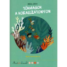 Tökmagok a korallzátonyon - Most én olvasok! 3. szint Berg Judit