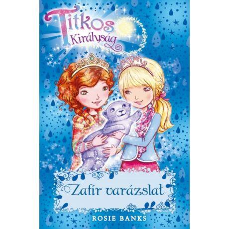 Titkos királyság 24.- Zafír varázslat- Rosie Banks