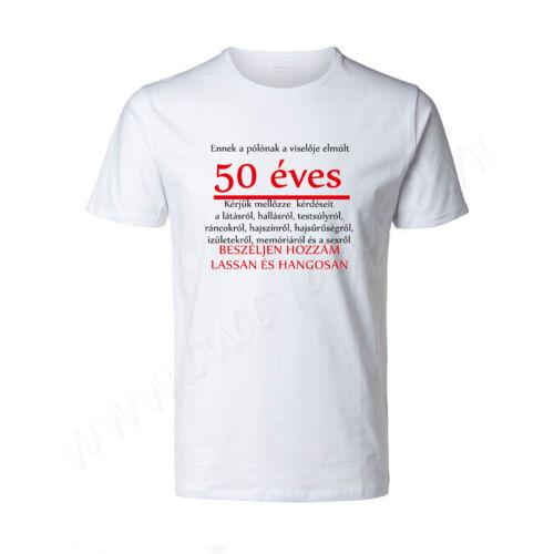 Egyedi feliratos póló - Születésnap - Ennek a pólónak a viselője elmúlt x éves Kérjük mellőzze kérdéseit