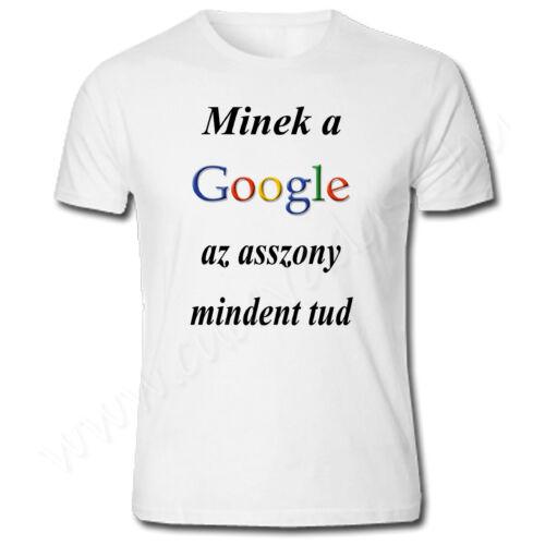 Egyedi feliratos férfi póló- Minek a Google az asszony mindent tud