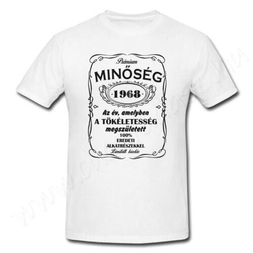 Egyedi feliratos póló - Születésnap -  Prémium minőség,az év amelyben a tökéletesség megszületett 100% minőség eredeti alkatrészekkel