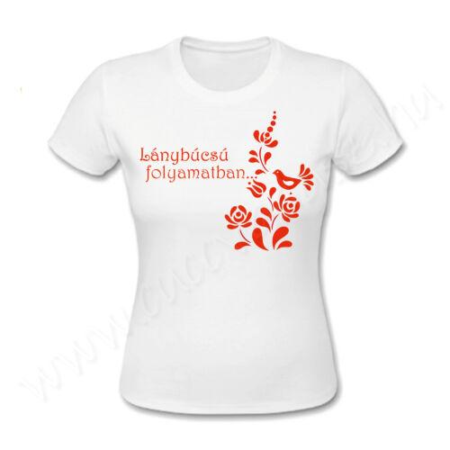 Egyedi feliratos női póló - Lánybúcsú folyamatban magyaros mintával