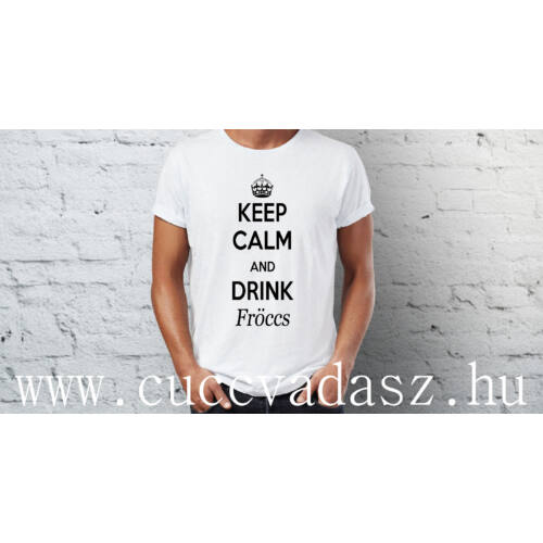 Egyedi feliratos  vicces férfi póló - Keep Calm and Drink